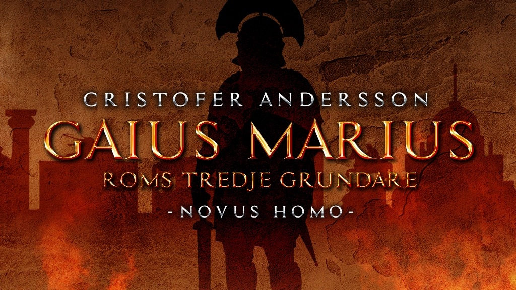 Marius - Third Founder of Rome - Novus Homo